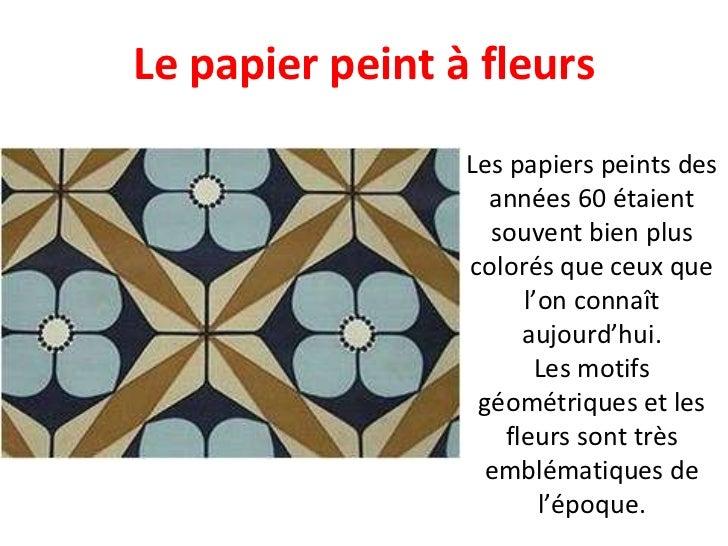 Les papiers peints des années 60 étaient souvent bien plus colorés que ceux que l'on connaît aujourd'hui. Les motifs géomé...
