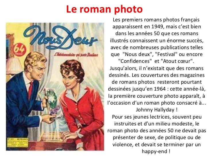 Les premiers romans photos français  apparaissent en 1949, mais c'est bien dans les années 50 que ces romans illustrés con...