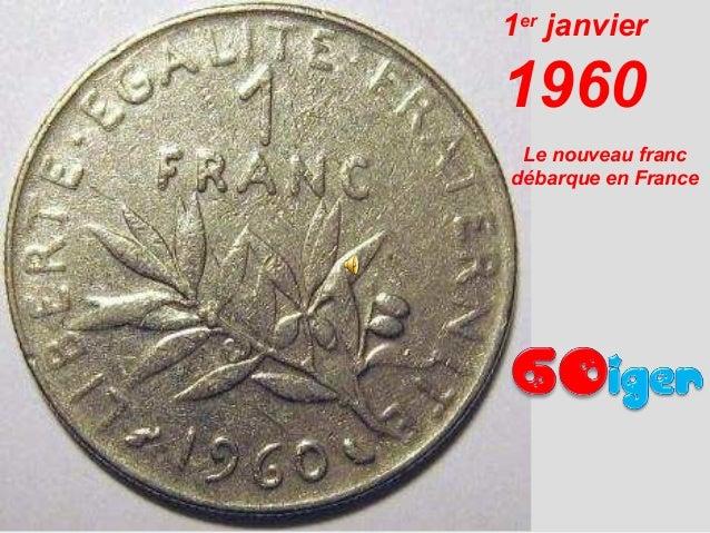 1er janvier  1960 Le nouveau franc débarque en France