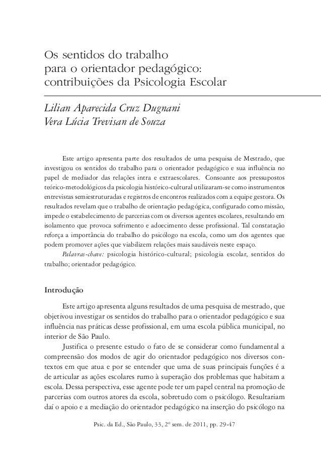 Psic. da Ed., São Paulo, 33, 2º sem. de 2011, pp. 29-47 Os sentidos do trabalho para o orientador pedagógico: contribuiçõe...
