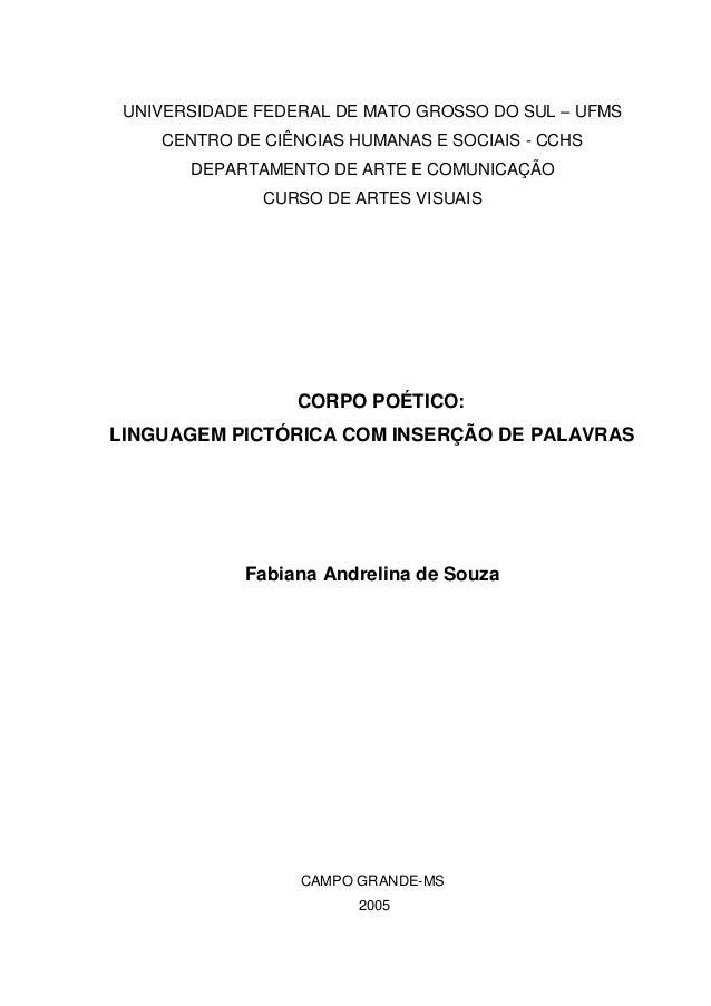 UNIVERSIDADE FEDERAL DE MATO GROSSO DO SUL – UFMS CENTRO DE CIÊNCIAS HUMANAS E SOCIAIS - CCHS DEPARTAMENTO DE ARTE E COMUN...