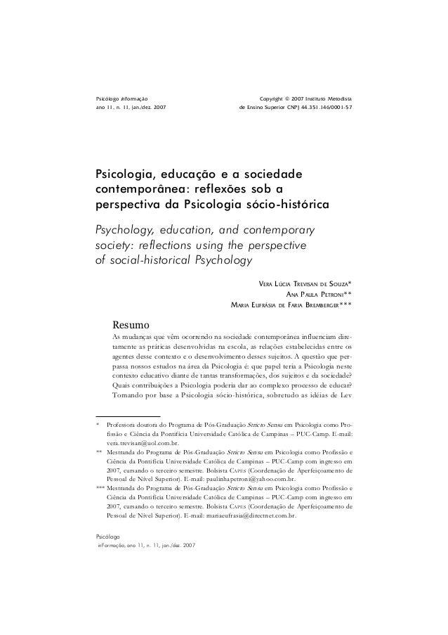 PSICOLOGIA, EDUCAÇÃO E A SOCIEDADE CONTEMPORÂNEA 99 Psicólogo inFormação, ano 11, n. 11, jan./dez. 2007 Psicólogo inFormaç...
