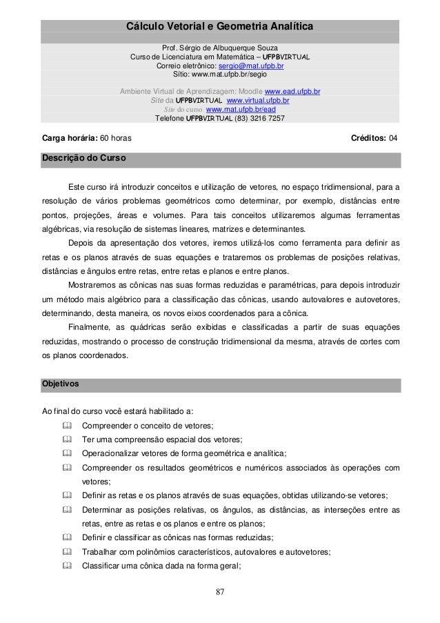 87 Cálculo Vetorial e Geometria Analítica Prof. Sérgio de Albuquerque Souza Curso de Licenciatura em Matemática – UFPBVIRT...
