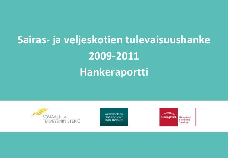 Sairas- ja veljeskotien tulevaisuushanke                2009-2011               Hankeraportti