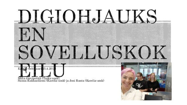 EAMK-webinaari 25.4.2019 Milla Järvipetäjä (Turku-amk), Sanna Kukkasniemi (Karelia-amk) ja Joni Ranta (Karelia-amk)