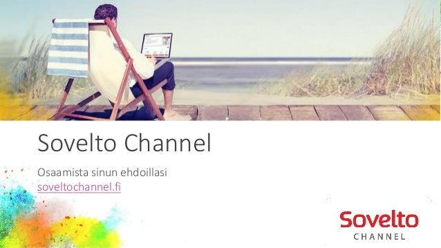 Sovelto Channel Osaamista sinun ehdoillasi soveltochannel.fi