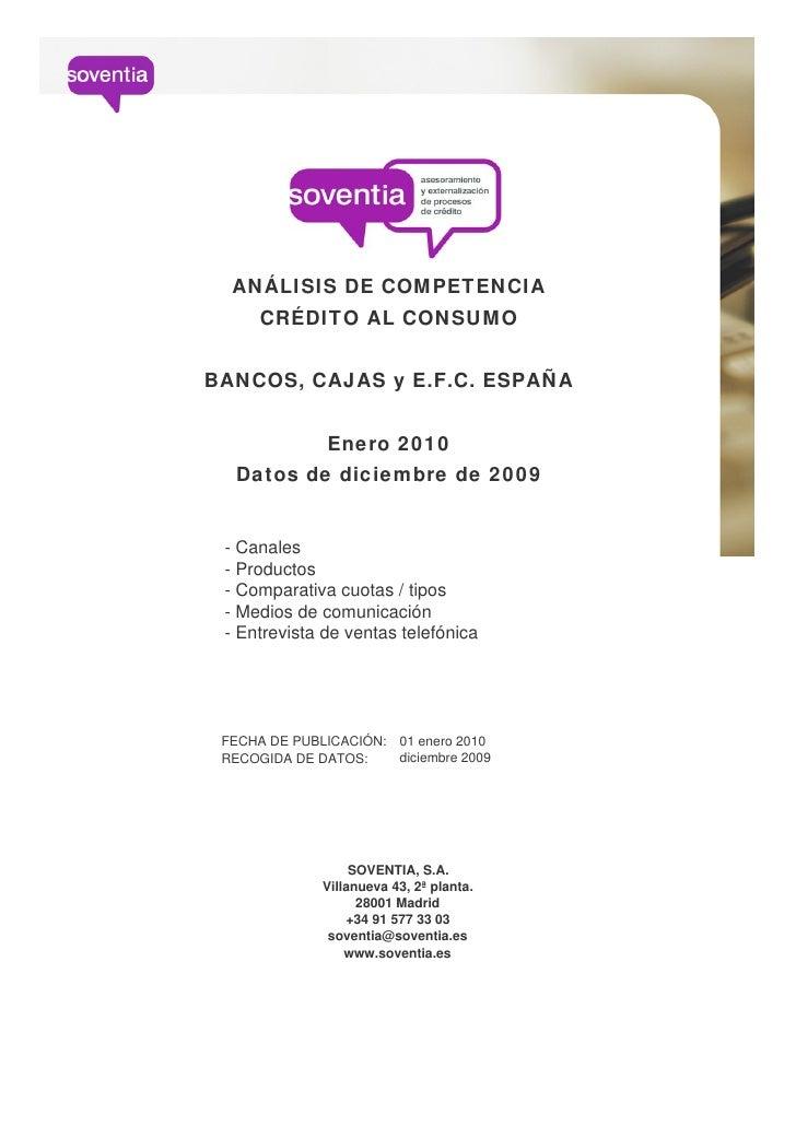 ANÁLISIS DE COMPETENCIA      CRÉDITO AL CONSUMO   BANCOS, CAJAS y E.F.C. ESPAÑA                 Enero 2010   Datos de dici...
