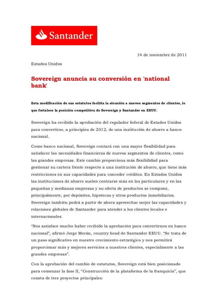 14 de noviembre de 2011Estados UnidosSovereign anuncia su conversión en nationalbankEsta modificación de sus estatutos fac...