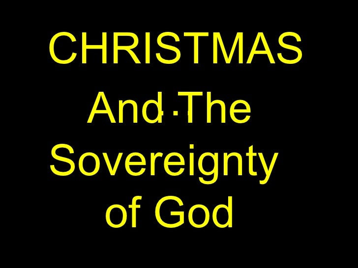 CHRISTMAS… And The Sovereignty  of God