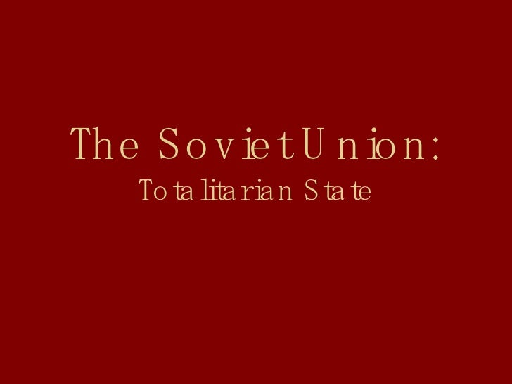 The Soviet Union: Totalitarian State