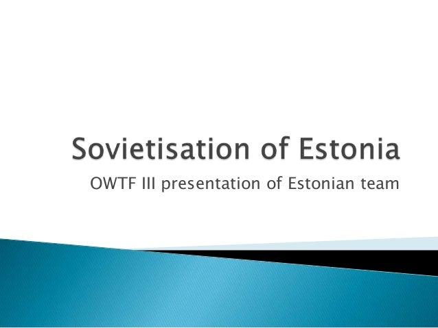 OWTF III presentation of Estonian team