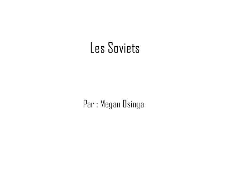Les Soviets  Par : Megan Osinga