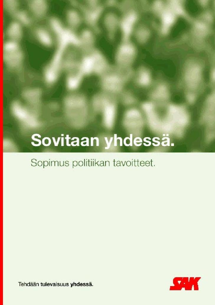 SAK yhdessä SovitaanSAK:n 16. edustajakokous 28.-30.5.2001                   SAK yhdessä                    Sovitaan