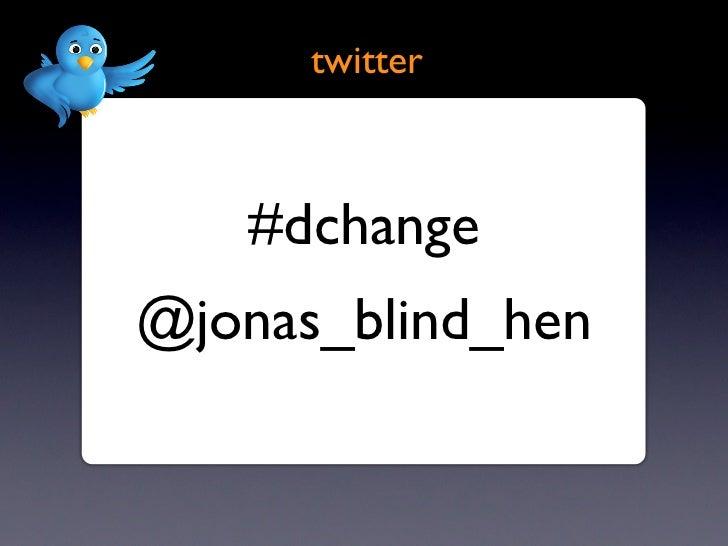 twitter   #dchange@jonas_blind_hen