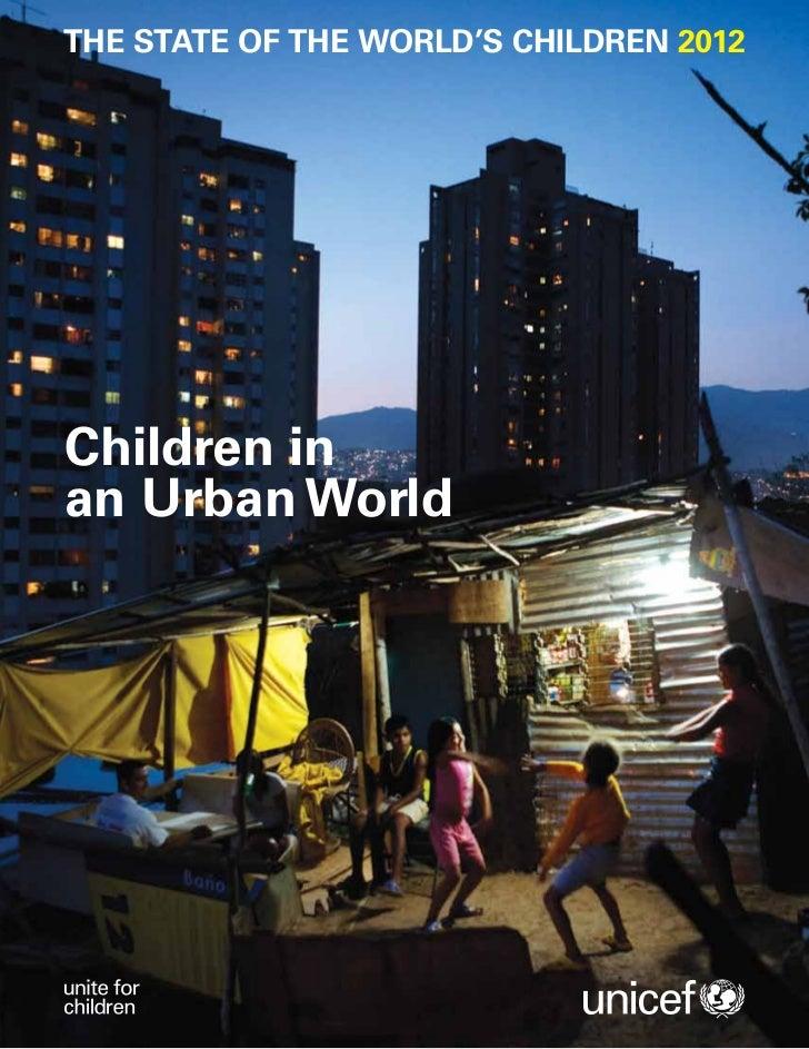 THE STATE OF THE WORLD'S CHILDREN 2012Children inan Urban World