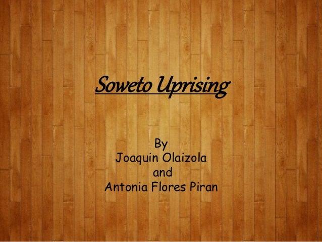 Soweto Uprising By Joaquin Olaizola and Antonia Flores Piran
