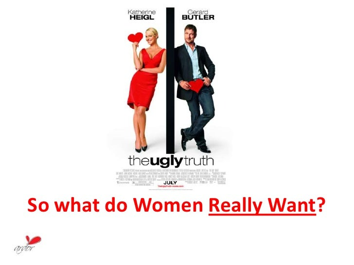 So what do Women  Really Want ?