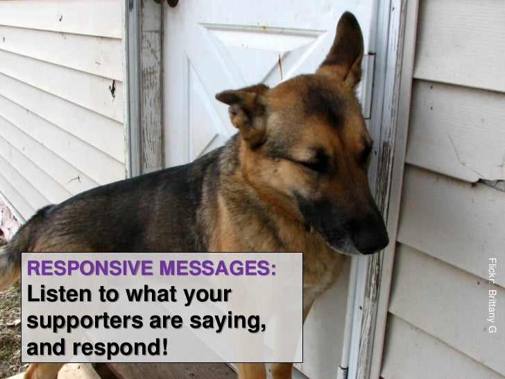 RESPONSIVE MESSAGES:Be a helpful human.