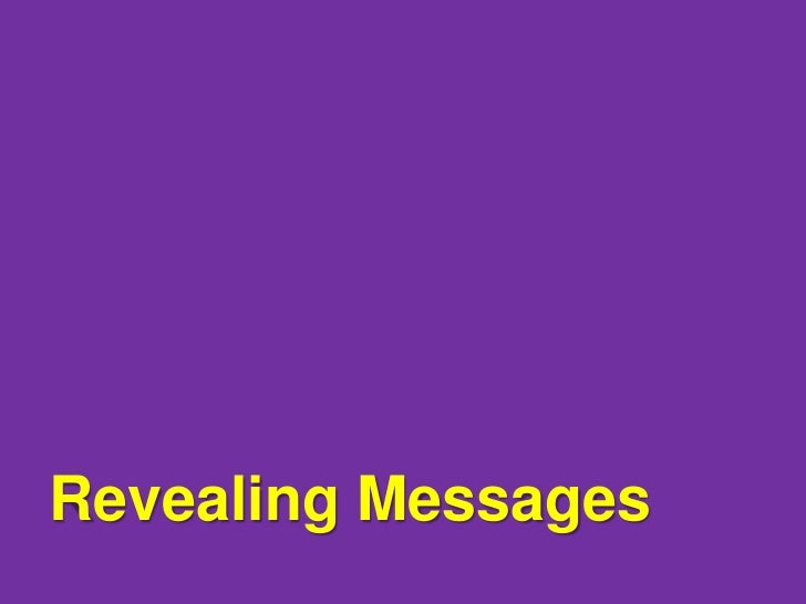 REVEALING MESSAGES:Bringing New Info orPerspectives to Light    Read the story of this post here: http://www.bethkanter.or...