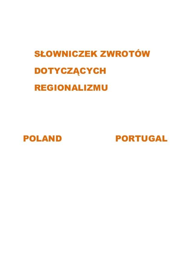 SŁOWNICZEK ZWROTÓW DOTYCZĄCYCH REGIONALIZMU POLAND PORTUGAL