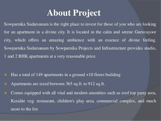 Locality Info Sowparnika Sudarsanam by Sowparnika Projects and Infrastructure enjoys a peaceful location very close to the...
