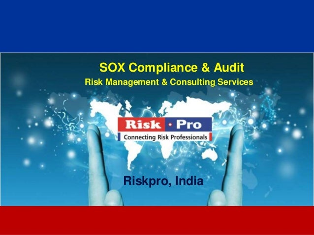 1 SOX Compliance & Audit Risk Management & Consulting Services Riskpro, India