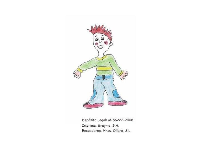 Depósito Legal: M-56222-2008 Imprime: Graymo, S.A. Encuaderna: Hnos. Ollero, S.L.