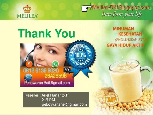 Thank You  Reseller : Ariel Hartanto.P  X.B PM  geboyvanariel@gmail.com