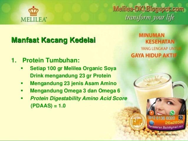 Manfaat Kacang Kedelai  1. Protein Tumbuhan:   Setiap 100 gr Melilea Organic Soya  Drink mengandung 23 gr Protein   Meng...