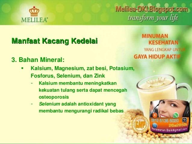 Manfaat Kacang Kedelai  3. Bahan Mineral:   Kalsium, Magnesium, zat besi, Potasium,  Fosforus, Selenium, dan Zink  - Kals...
