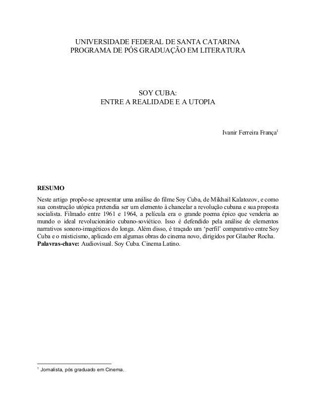 UNIVERSIDADEFEDERALDESANTACATARINA PROGRAMADEPÓSGRADUAÇÃOEMLITERATURA     SOYCUBA: ENTREAREALIDADEEA...