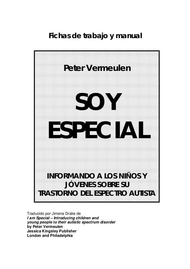 Fichas de trabajo y manual Traducido por Jimena Drake de I am Special – Introducing children and young people to their aut...