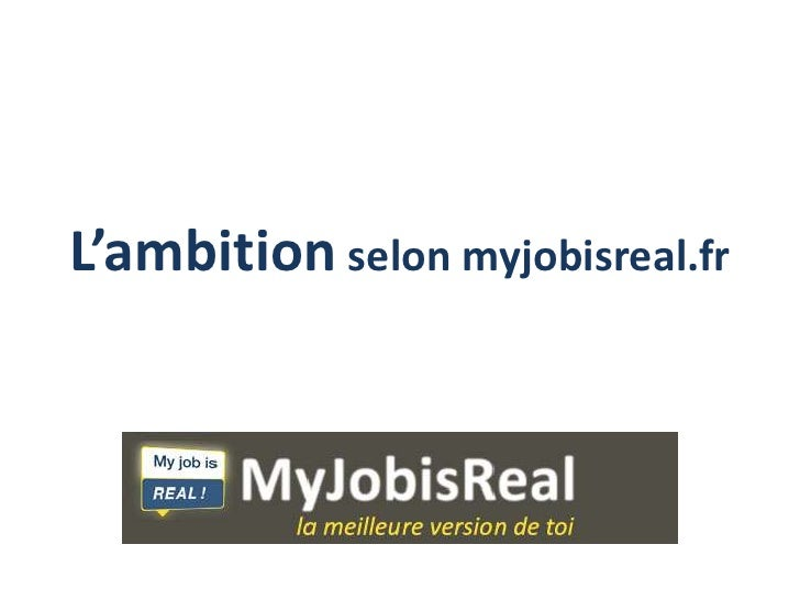 L'ambition selon myjobisreal.fr<br />