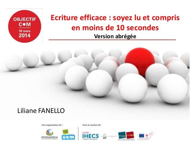 Ecriture efficace : soyez lu et compris en moins de 10 secondes Version abrégée Liliane FANELLO