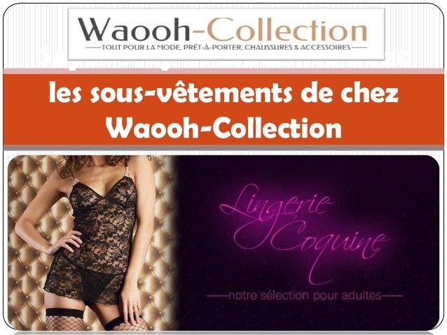 Soyez sexy et tendance avec les sous-vêtements de chez Waooh-Collection