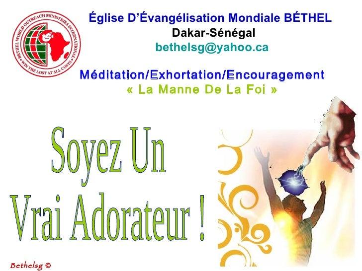 Église D'Évangélisation Mondiale BÉTHEL   Dakar-Sénégal [email_address]   Méditation/Exhortation/Encouragement « La Manne...