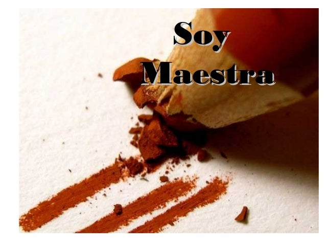 SoySoy MaestraMaestra