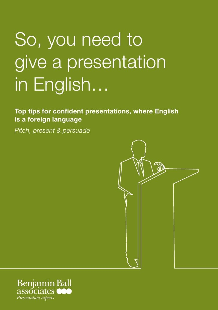 So, you need to give a presentation in English… Top tips for confident presentations, where English is a foreign language ...