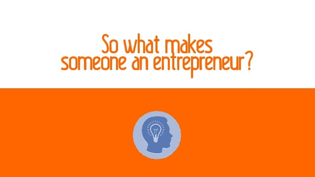 so-you-can-think-like-an-entrepreneur-5-638.jpg?cb=1450456983