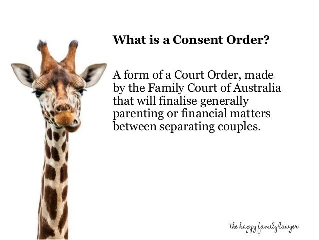 So You Need A Consent Order