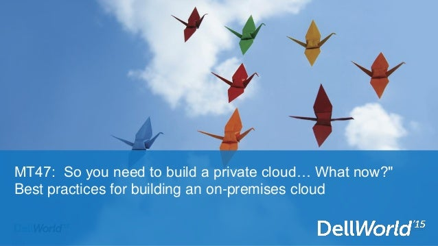 So You Need To Build A Private Cloud What Now Best