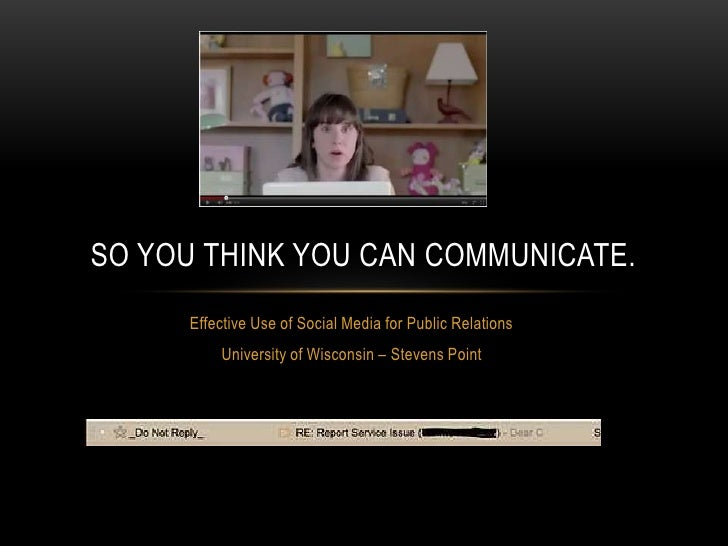 Effective Use of Social Media for Public Relations<br />University of Wisconsin – Stevens Point<br />So You Think You Can ...