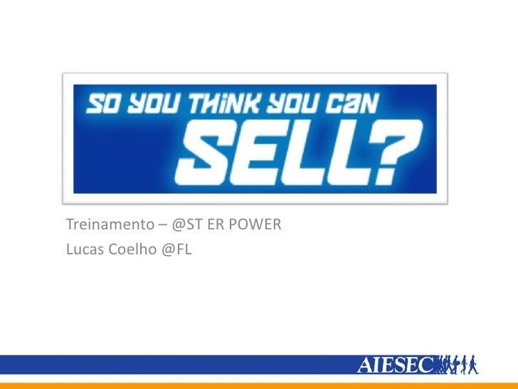 AIESEC na ESPM-SP<br />Treinamento – @ST ER POWER<br />Lucas Coelho @FL<br />
