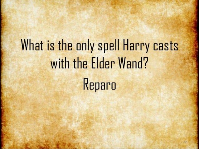 The harry potter quiz for Elder wand spells