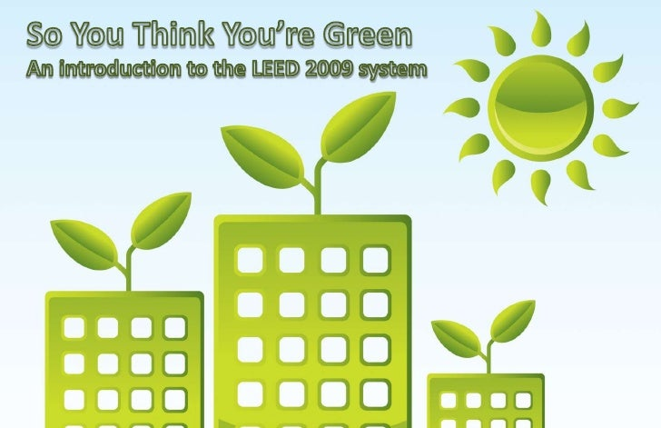 Sustainable Sites  Water Efficiency  Energy & Atmosphere  Materials & Resources  Indoor Environmental Quality  Innovation ...