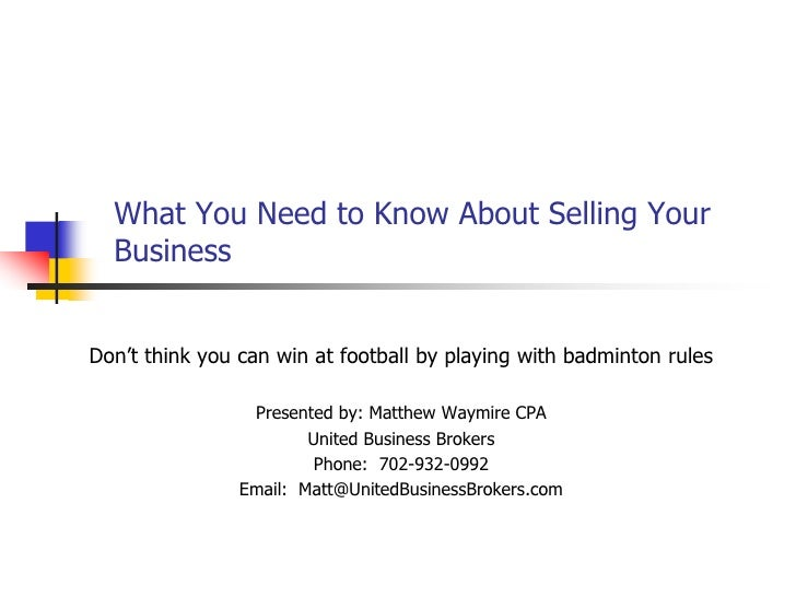 What You Need to Know About Selling Your Business<br />Don't think you can win at football by playing with badminton rules...