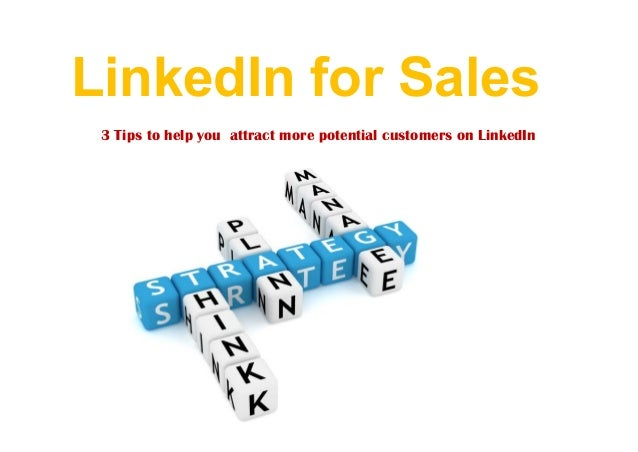 LinkedIn for Sales 3 Tips to help you attract more potential customers on LinkedIn