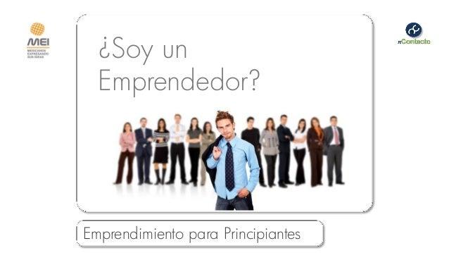 ¿Soy un  Emprendedor?Emprendimiento para Principiantes