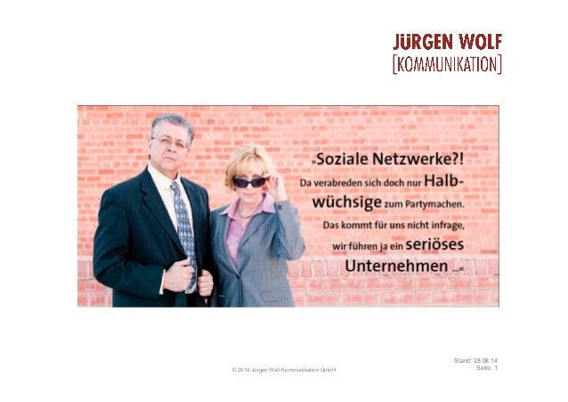 © 2014 Jürgen Wolf Kommunikation GmbH Stand: 28.08.14 Seite: 1