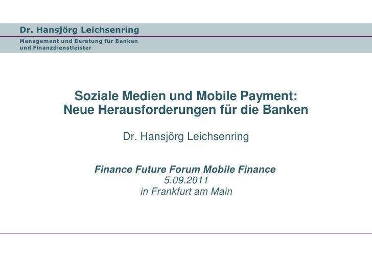 Dr. Hansjörg LeichsenringManagement und Beratung für Bankenund Finanzdienstleister             Soziale Medien und Mobile P...